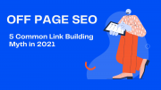 Link Building Myth  Off-Page SEO Tips in 2021